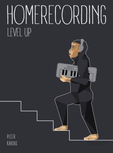 Homerecording Level Up - Piotr Kardas